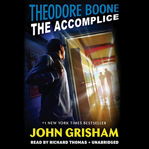 Theodore Boone: The Accomplice: Theodore Boone Series