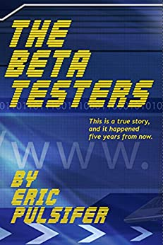 The Beta Testers by [Pulsifer, Eric]
