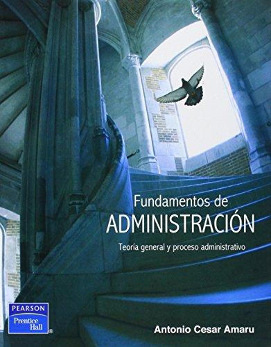 Fundamentos de Administracion Teoria general y su proceso