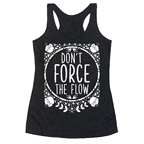dont-force-the-flow-heathered-black-womens-racerback-tank-by-lookhuman