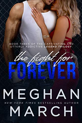 The Fight for Forever (Legend Trilogy Book 3) by [March, Meghan]