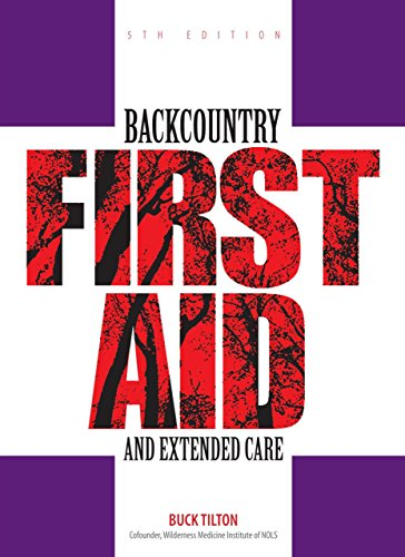 (Backcountry First Aid and Extended Care (Falcon Guide) )
