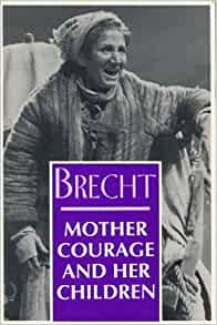capitulation in the play mother courage and her children by bertolt brecht Bertolt brecht's mother courage and her children written in 1939 is given new   for 35 years david hare has written plays that capture the flavor of our times and   the swedish garrison refused to surrender and a disastrous siege ensued,.