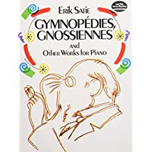 Gymnopedies, Gnossiennes and Other Works for Piano