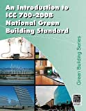 Introduction to the ICC 700 - 2008 National Green Building Standard, International Code Council, 1435498305