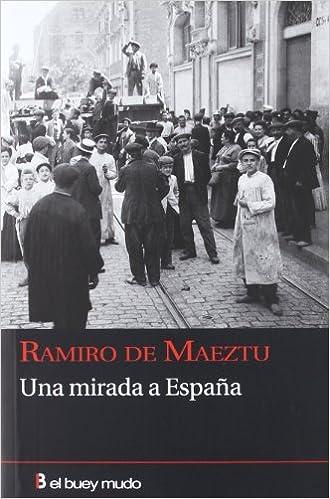Una mirada a España (Ensayo): Amazon.es: Maeztu, Ramiro de: Libros