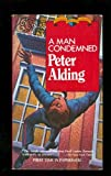 A Man Condemned, Peter Alding, 0802730183