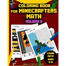 Coloring Book For Minecrafters: Math Coloring Book: Calculate and Color Squares