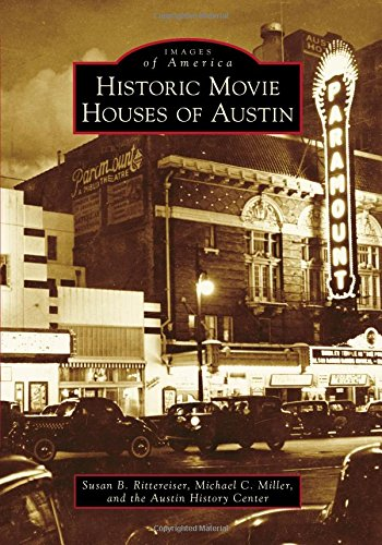 Historic Movie Houses of Austin (Images of America)