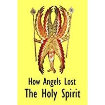 How Angels Lost The Holy Spirit