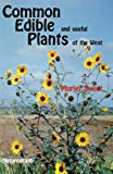 Common Edible and Useful Plants of the West, Muriel Sweet, 0879610468