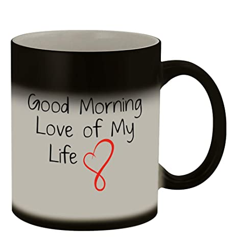 good morning love of my life 169 funny humor ceramic 11oz color changing coffee