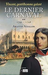 Vincent, gentilhomme galant : [2] : Le dernier carnaval : 1792-1798