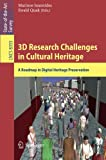 3D Research Challenges in Cultural Heritage : A Roadmap in Digital Heritage Preservation, , 3662446294