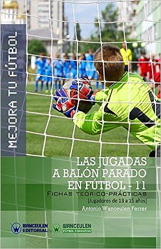 MEJORA TU FÚTBOL: Las jugadas a balón parado en Fútbol 11 ...