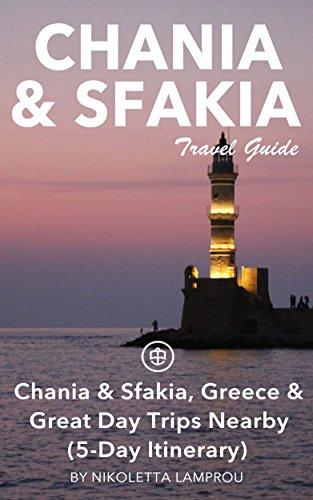 Chania & Sfakia Travel Guide (Unanchor) - Chania & Sfakia, Greece & Great Day Trips Nearby (5-Day Itinerary)