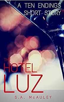 The Hotel Luz (Ten Endings Book 1) by [McAuley, S.A.]