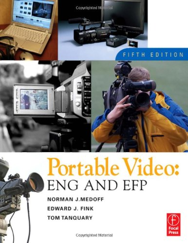 Portable Video, Fifth Edition: News and Field Production