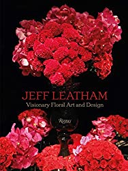 Image of the product Jeff Leatham : Visionary that is listed on the catalogue brand of Rizzoli.