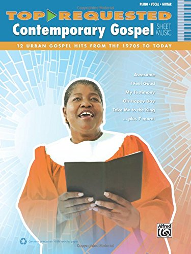 Top-Requested Contemporary Gospel Sheet Music: 12 Urban Gospel Hits from the 1970s to Today (Top-requested Sheet ()