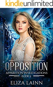 Opposition: Apparition Investigations, Book 2