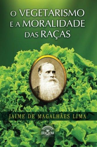 Download O Vegetarismo e a Moralidade das racas (Portuguese Edition) pdf epub