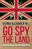 Go Spy the Land, George Alexander Hill, 1849546525