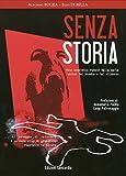 SENZA STORIA: vittime innocenti rubate dalla mafia, uccise dal piombo e dal silenzio (Italian Edition)