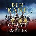 Clash of Empires: Clash of Empires, Book 1 Hörbuch von Ben Kane Gesprochen von: Steven Pacey
