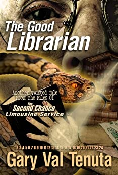 THE GOOD LIBRARIAN (Another Twisted Tale from the Files of the Second Chance Limousine Service) (Twisted Tales From The Files Of The Second Chance Limousine Service) by [Tenuta, Gary Val]