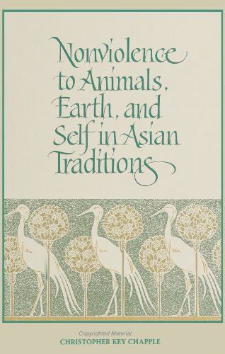 Nonviolence to Animals, Earth, and Self in Asian Traditions (SUNY Series in Religious Studies)