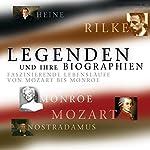 Legenden und ihre Biographien: Faszinierende Lebensläufe von Mozart bis Monroe |  div.