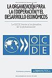 Este libro es una guía práctica y accesible para descubrirlo todo sobre la Organización para la Cooperación y el Desarrollo Económicos, que le aportará la información esencial y le permitirá ganar tiempo.En tan solo 50 minutos usted podrá:* D...