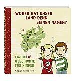Woher hat unser Land denn seinen Namen?: Eine NRW-Geschichte für Kinder