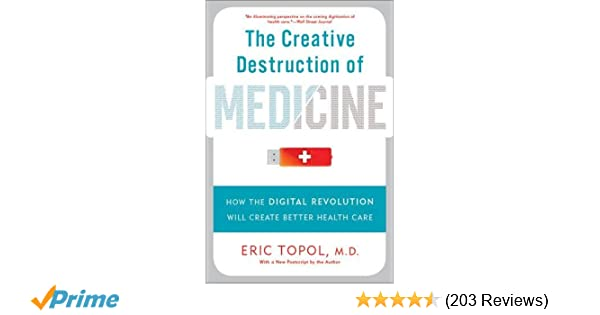 The Creative Destruction of Medicine: How the Digital