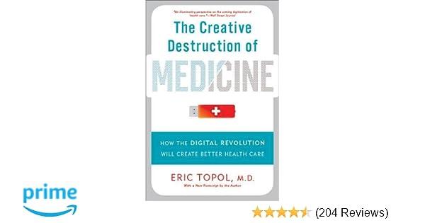 The Creative Destruction Of Medicine How The Digital Revolution