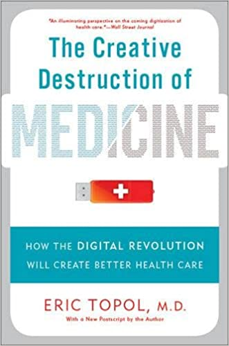 The Creative Destruction of Medicine Revised and Expanded Edition : How the Digital Revolution Will Create Better Health Care Basic Books: Amazon.es: Eric ...
