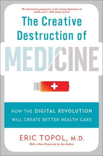 Pdf Medical Books The Creative Destruction of Medicine: How the Digital Revolution Will Create Better Health Care