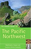 The Rough Guide to the Pacific North West - 4th Edition