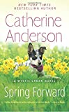 Spring Forward <br>(Mystic Creek)	 by  Catherine Anderson in stock, buy online here