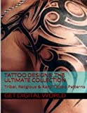 Tattoo Patterns: The Ultimate Collection: Tribal, Religious & Kanji Patterns