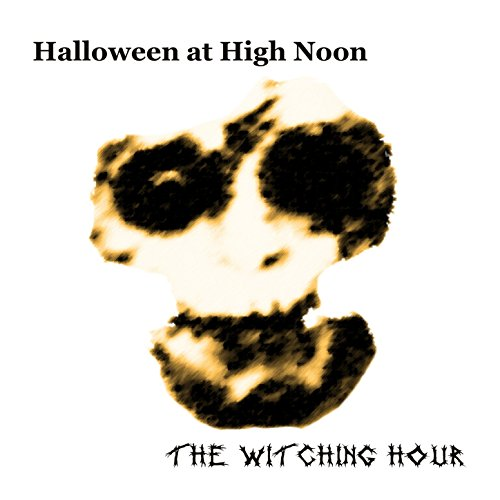 Halloween at High Noon: The Witching Hour]()