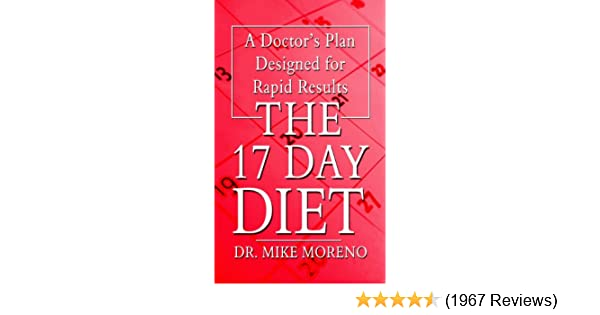 The 17 Day Diet: A Doctor's Plan Designed for Rapid Results (Thorndike  Press Large Print Health, Home & Learning): Dr. Mike Moreno: 9781410441492:  ...