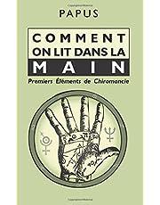 Comment on lit dans la Main: Premiers Éléments de Chiromancie