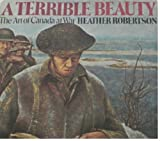A Terrible Beauty, Heather Robertson, 0888621442