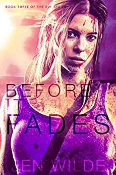 Before It Fades (The Eva Series Book 3) by [Wilde, Jen]