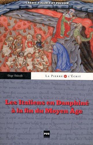 Les italiens en Dauphiné à la fin du Moyen Age : Crédit, finance et - Press Dauphine
