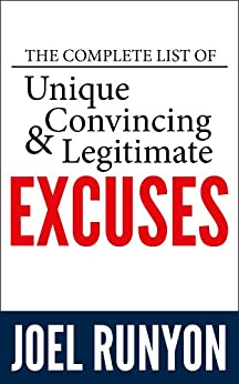 The Complete List of Unique, Convincing, and Legitimate Excuses by [Runyon, Joel]