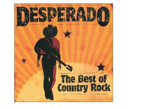 Desperado The Best Of Country Rock