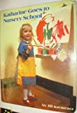Katharine Goes to Nursery School, Jill Krementz, 0394881958
